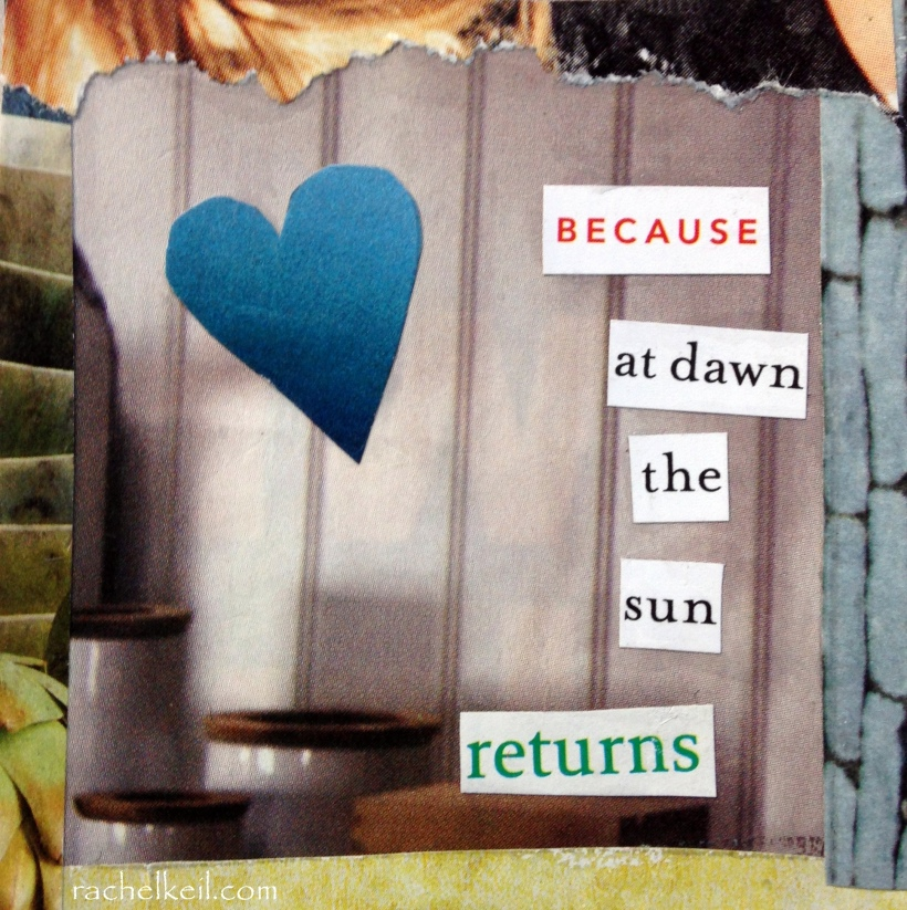 Because the sun returns-Blog Collage